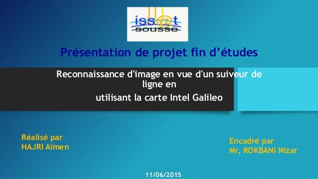 Présentation de projet fin d'études Reconnaissance d'image en vue d'un suiveur de ligne en utilisant la carte Intel Galile...