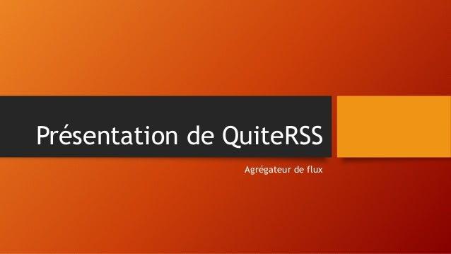 Présentation de QuiteRSS Agrégateur de flux
