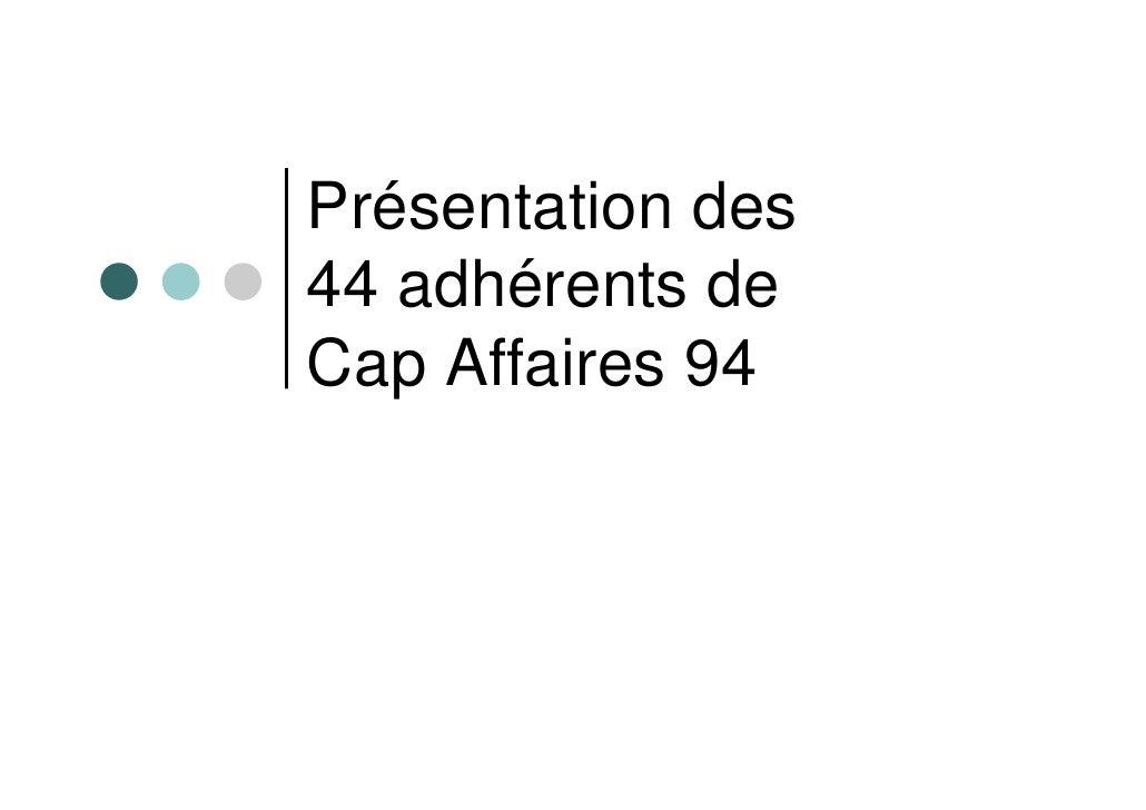 Présentation des 44 adhérents de Cap Affaires 94