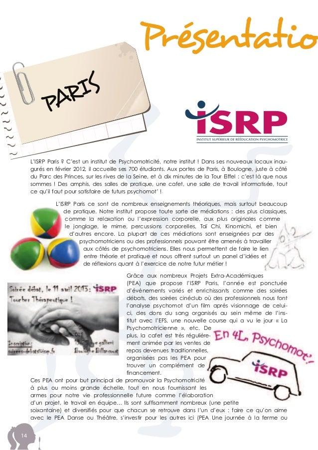 Présentation 14 L'ISRP Paris ? C'est un institut de Psychomotricité, notre institut ! Dans ses nouveaux locaux inau- du Pa...