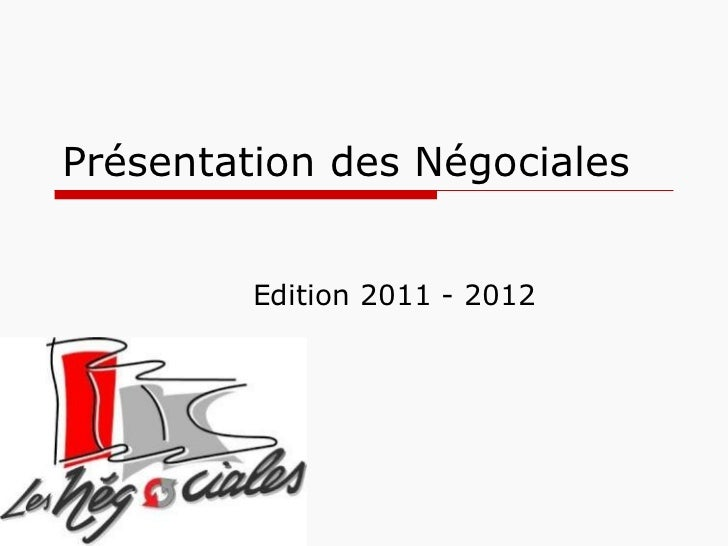 Présentation des Négociales Edition 2011 - 2012