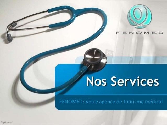 Nos Services FENOMED: Votre agence de tourisme médical