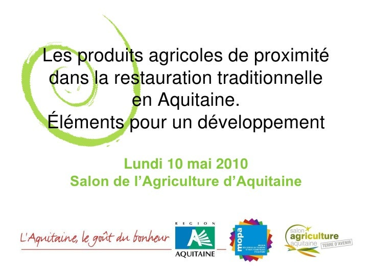 Les produits agricoles de proximité  dans la restauration traditionnelle            en Aquitaine. Éléments pour un dévelop...