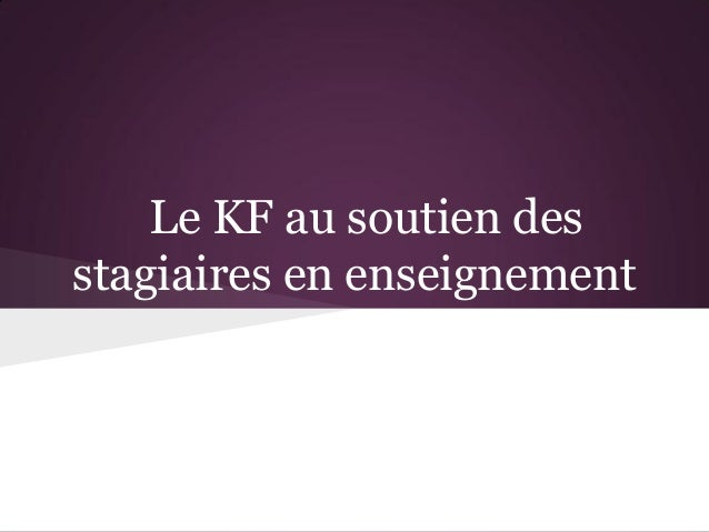 Le KF au soutien desstagiaires en enseignement
