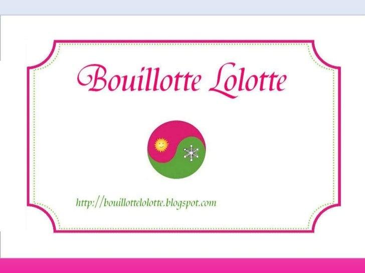 Bouillotte Lolotte ? Qu'es aco ?
