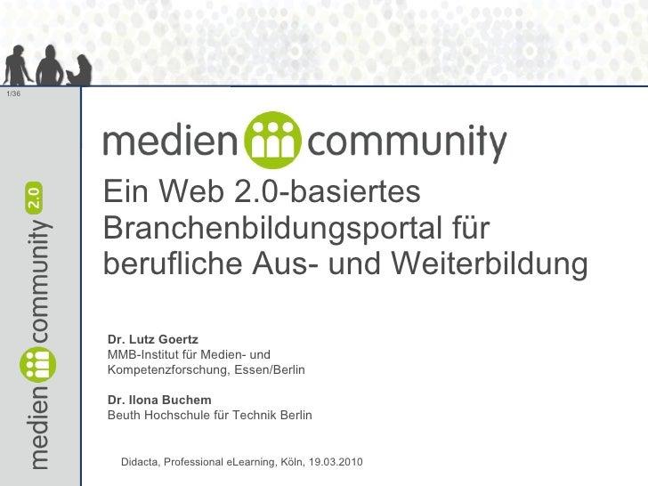 <ul><li>Mediencommunity –  </li></ul><ul><li>Ein Web 2.0-basiertes Branchenbildungsportal für berufliche Aus- und Weiterbi...