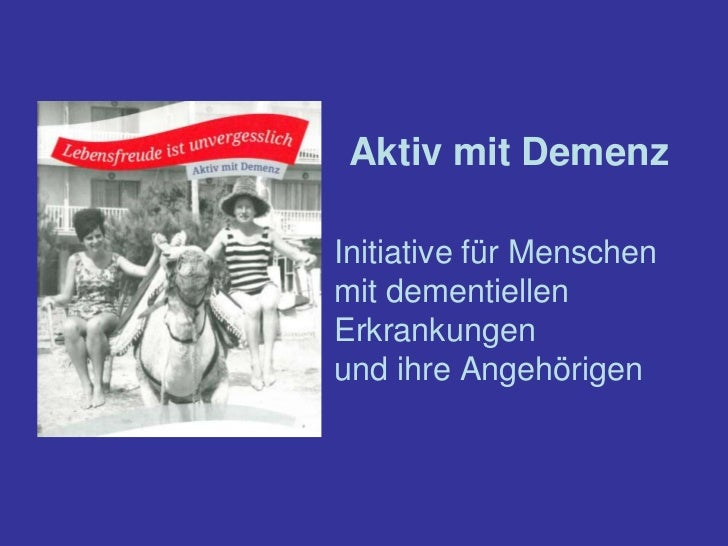 Aktiv mit DemenzInitiative für Menschenmit dementiellenErkrankungenund ihre Angehörigen
