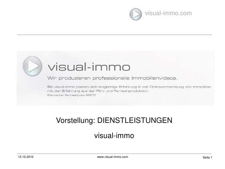 13.10.2010<br />www.visual-immo.com<br />Seite 1<br />visual-immo.com<br />Vorstellung: DIENSTLEISTUNGEN <br />visual-immo...