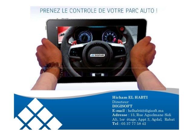 Hicham EL HABTIDirecteurDIGISOFTE-mail : helhabti@digisoft.maAdresse : 15, Rue Aguelmane SidiAli, 1er étage, Appt 3, Agdal...