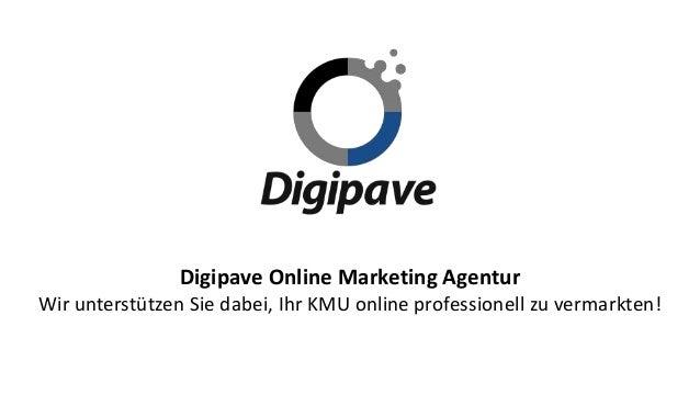Digipave Online Marketing Agentur Wir unterstützen Sie dabei, Ihr KMU online professionell zu vermarkten!