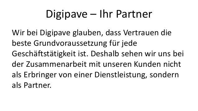 Wir bei Digipave glauben, dass Vertrauen die beste Grundvoraussetzung für jede Geschäftstätigkeit ist. Deshalb sehen wir u...