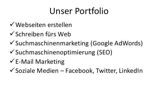 Webseiten erstellen Schreiben fürs Web Suchmaschinenmarketing (Google AdWords) Suchmaschinenoptimierung (SEO) E-Mail ...