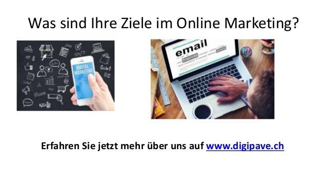 Was sind Ihre Ziele im Online Marketing? Erfahren Sie jetzt mehr über uns auf www.digipave.ch