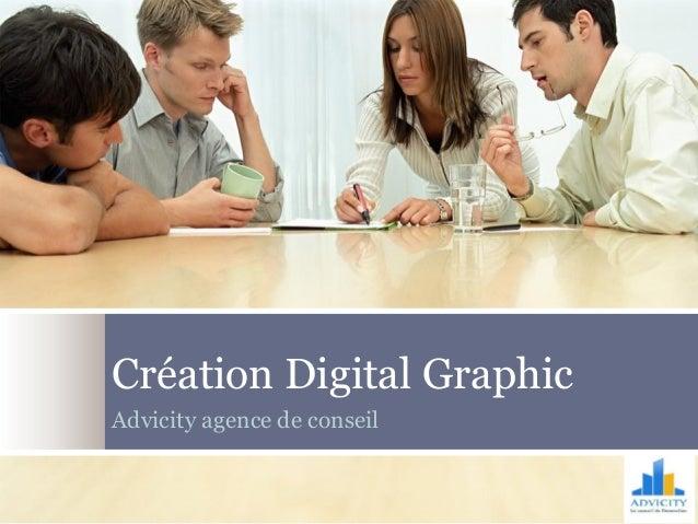 Création Digital Graphic Advicity agence de conseil