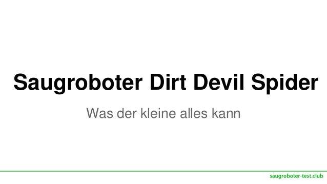 Saugroboter Dirt Devil Spider Was der kleine alles kann