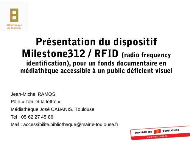 Présentation du dispositif Milestone312 / RFID (radio frequency identification), pour un fonds documentaire en médiathèque...