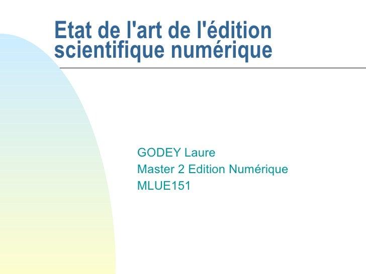 Etat de l'art de l'édition scientifique numérique             GODEY Laure          Master 2 Edition Numérique          MLU...