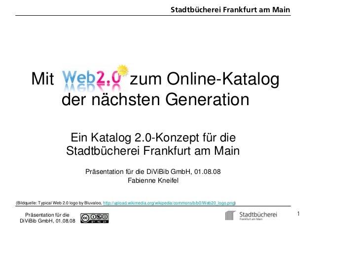 Stadtbücherei Frankfurt am Main            Mit                     zum Online-Katalog                        der nächsten ...