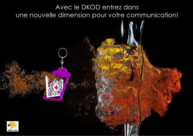 Avec le DKOD entrez dans une nouvelle dimension pour votre communication!