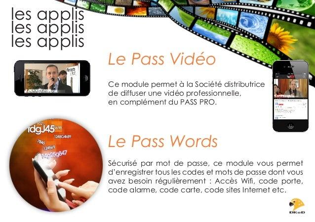 les applis les applis les applis  Le Pass Vidéo Ce module permet à la Société distributrice de diffuser une vidéo professi...