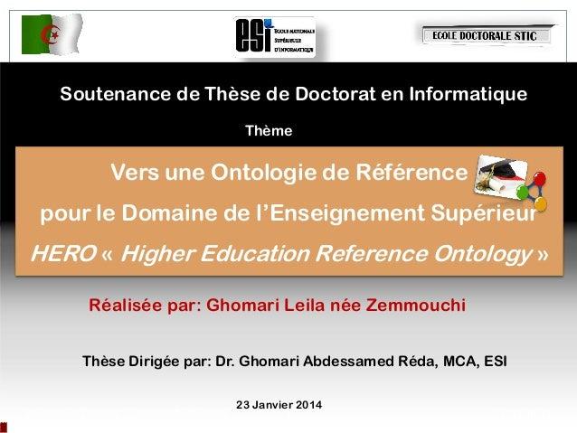 Soutenance de Thèse de Doctorat en Informatique Thème  Vers une Ontologie de Référence pour le Domaine de l'Enseignement S...