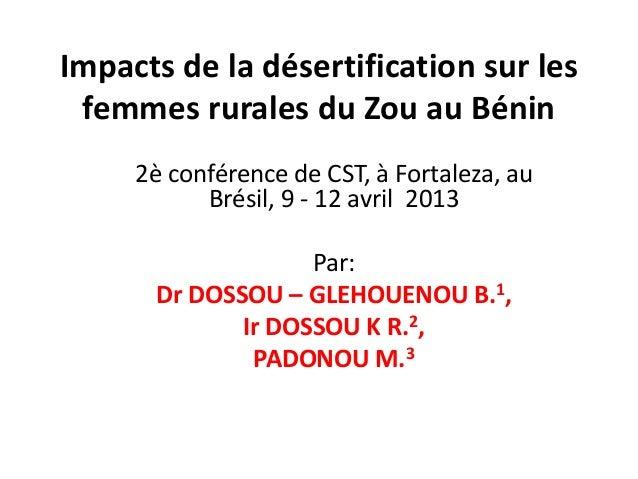 Impacts de la désertification sur les femmes rurales du Zou au Bénin     2è conférence de CST, à Fortaleza, au           B...