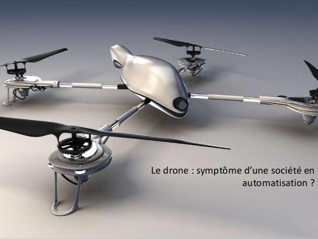 Le drone : symptôme d'une société en automatisation ?
