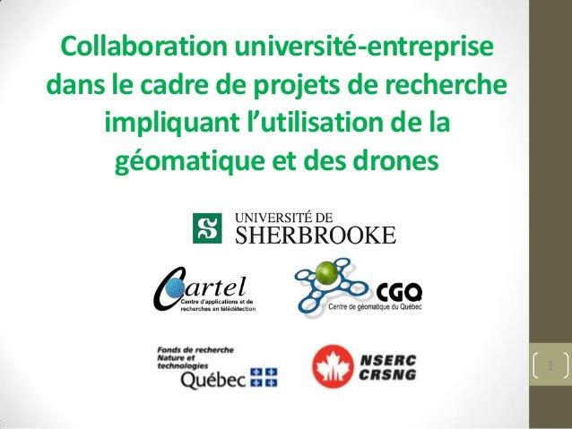 Collaboration université-entreprisedans le cadre de projets de recherche     impliquant l'utilisation de la      géomatiqu...