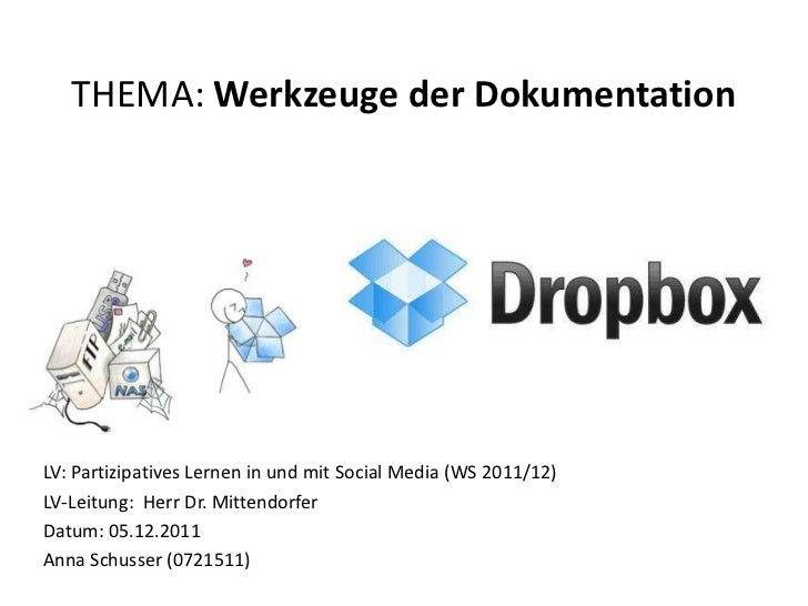 THEMA: Werkzeuge der DokumentationLV: Partizipatives Lernen in und mit Social Media (WS 2011/12)LV-Leitung: Herr Dr. Mitte...