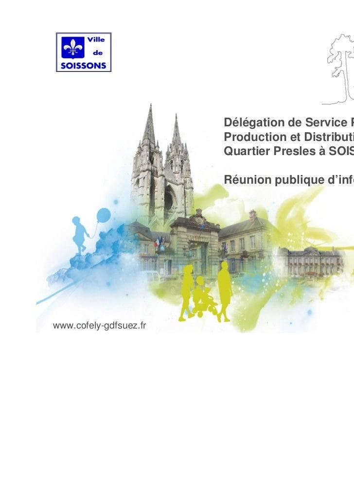 Soissons Energies Environnement                        Délégation de Service Public                        Production et D...