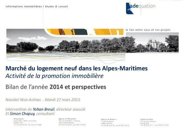 mars 15 1© ADEQUATION - Activité de la promotion immobilière des Alpes-Maritimes - bilan 2014 Marché du logement neuf dans...