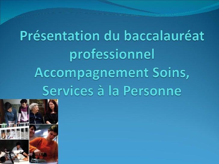 Le bac Pro ASSP Option D « Aux domiciles » le titulaire du bacpro exerce ses fonctions auprès de familles, d'enfants,de p...