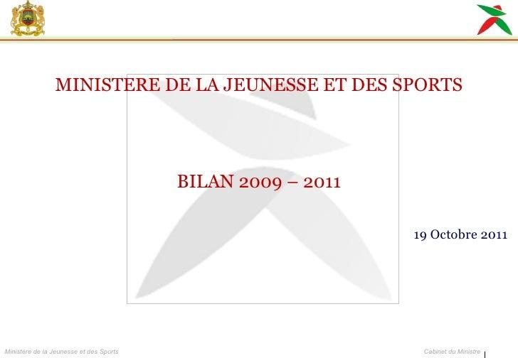 MINISTERE DE LA JEUNESSE ET DES SPORTS 19 Octobre 2011  BILAN 2009 – 2011