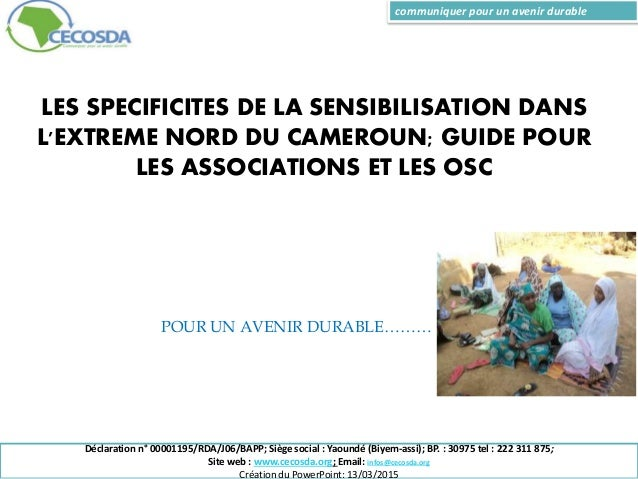 Déclaration n° 00001195/RDA/J06/BAPP; Siège social : Yaoundé (Biyem-assi); BP. : 30975 tel : 222 311 875; Site web : www.c...