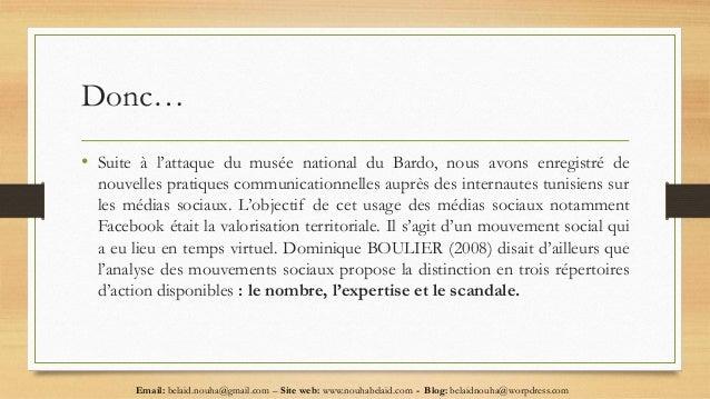 Donc… • Suite à l'attaque du musée national du Bardo, nous avons enregistré de nouvelles pratiques communicationnelles aup...