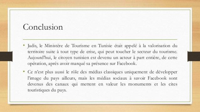Conclusion • Jadis, le Ministère de Tourisme en Tunisie était appelé à la valorisation du territoire suite à tout type de ...