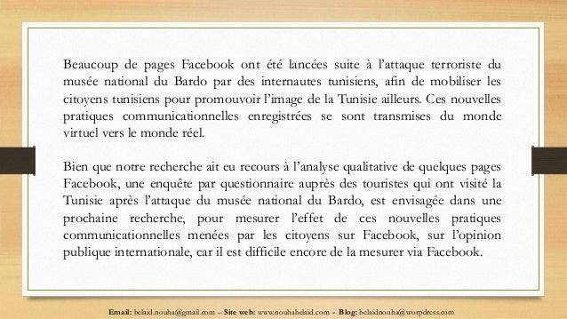 Email: belaid.nouha@gmail.com – Site web: www.nouhabelaid.com - Blog: belaidnouha@worpdress.com Beaucoup de pages Facebook...