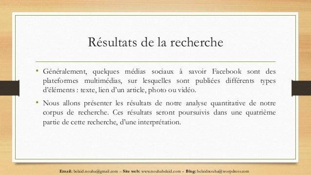Résultats de la recherche • Généralement, quelques médias sociaux à savoir Facebook sont des plateformes multimédias, sur ...