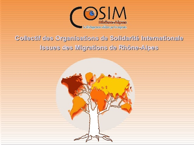 Collectif des Organisations de Solidarité InternationaleCollectif des Organisations de Solidarité Internationale Issues de...