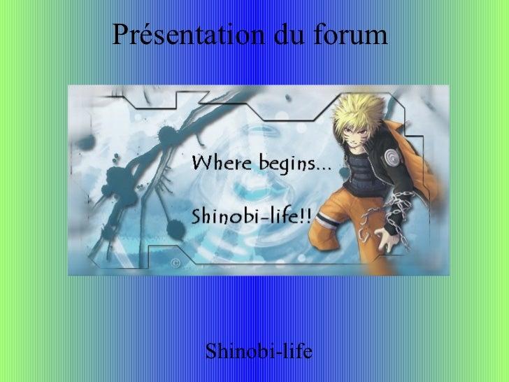 Présentation du forum Shinobi-life