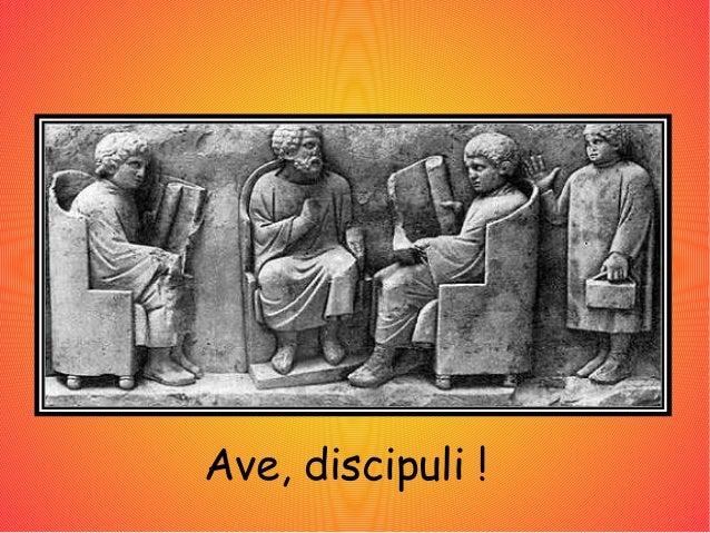 Ave, discipuli!
