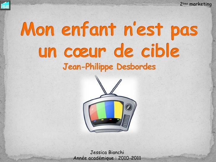 Jessica Bianchi Année académique : 2010-2011 2 ème  marketing