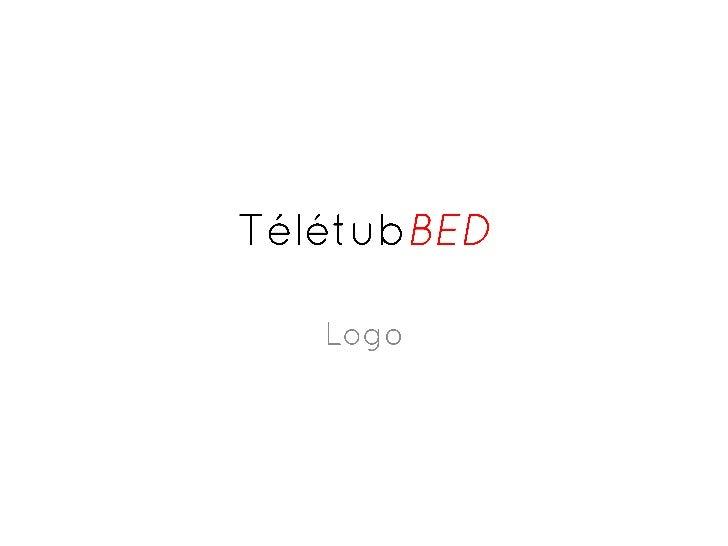 Présentation du logo TélétubBED