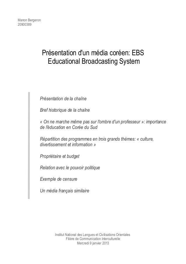 Manon Bergeron20900389Présentation dun média coréen: EBSEducational Broadcasting SystemPrésentation de la chaîneBref histo...