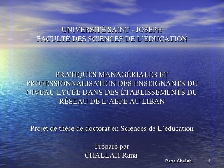 UNIVERSITÉ SAINT - JOSEPH  FACULTÉ DES SCIENCES DE L'ÉDUCATION       PRATIQUES MANAGÉRIALES ETPROFESSIONNALISATION DES ENS...