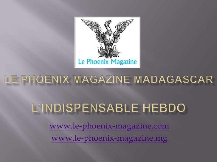 www.le-phoenix-magazine.comwww.le-phoenix-magazine.mg