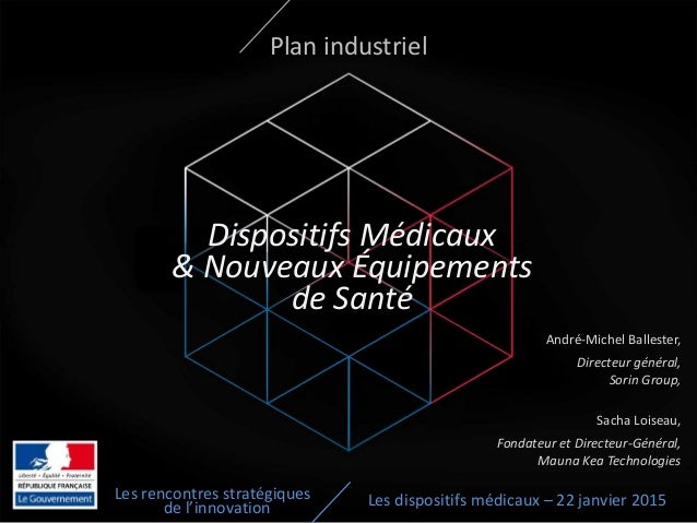 Les rencontres stratégiques de l'innovation Plan industriel Dispositifs Médicaux & Nouveaux Équipements de Santé André-Mic...