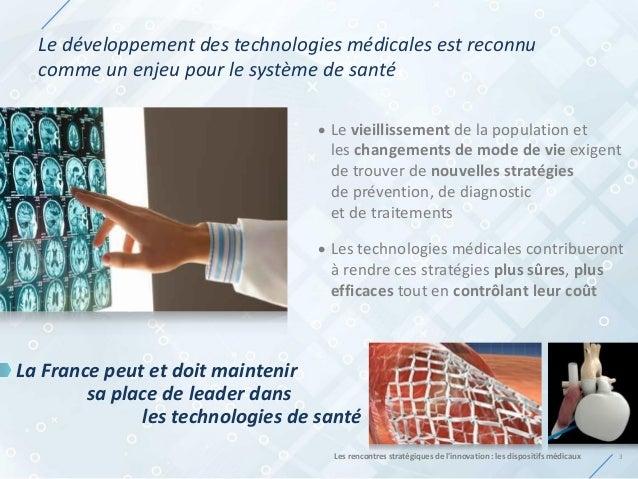 Le développement des technologies médicales est reconnu comme un enjeu pour le système de santé La France peut et doit mai...
