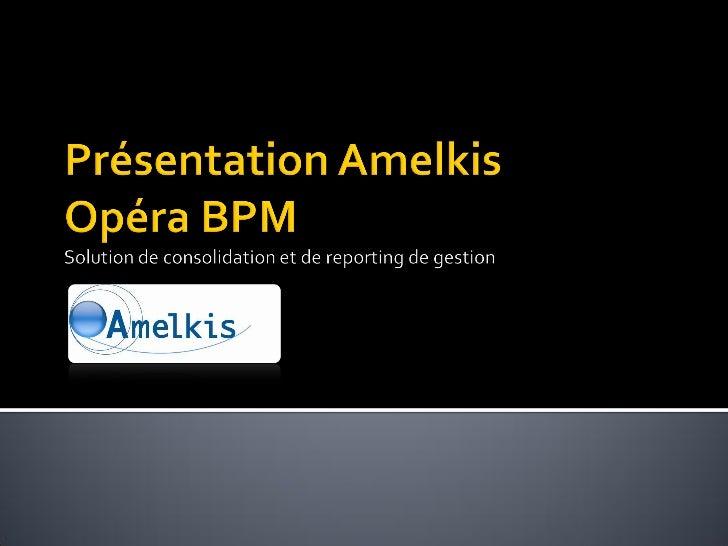 Editeur de progiciel de consolidation et de reporting de gestion, Amelkis permet à ses utilisateurs de prendre en charge s...