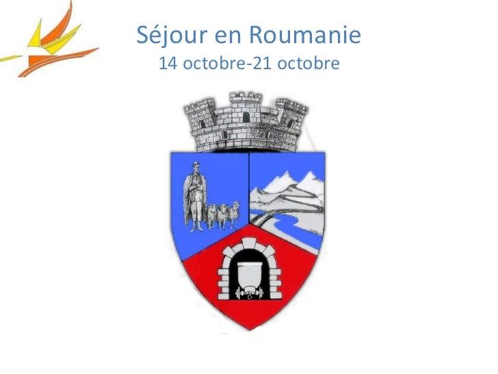 Séjour en Roumanie 14 octobre-21 octobre
